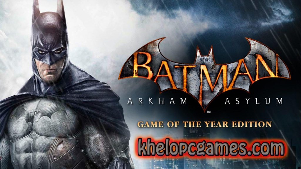 Batman: Arkham City – Game of the Year Edition PC Game + Torrent Free Download