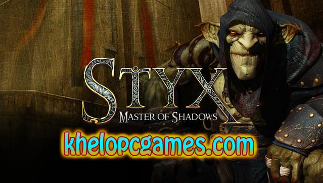Styx: Master of Shadows Free Download(complete)