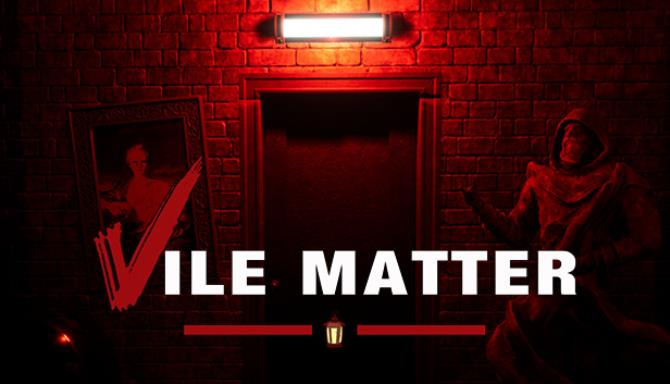 Vile Matter Free Download Pc Game Setup