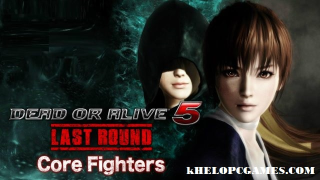 DEAD OR ALIVE 5 Last Round: Core Fighters Free Download FulL Version PC Games Setup