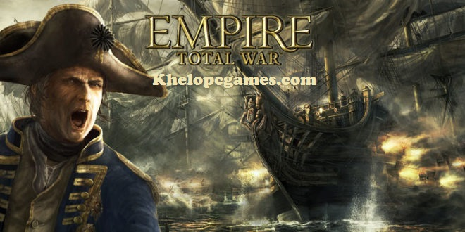 Empire: Total War PC Game + Torrent Free Download (Inclu ALL DLC)