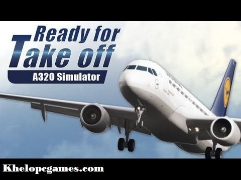 Ready for Take off – A320 Simulator Free Download Full Version PC Game Setup