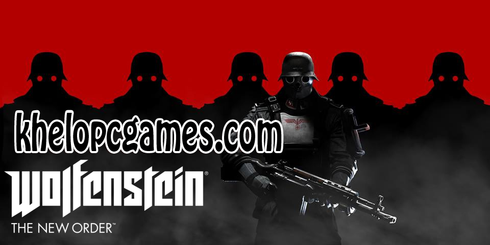 Wolfenstein: The New Order PC Game + Torrent Free Download