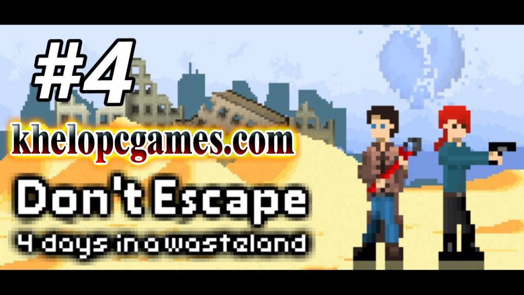 Don't Escape: 4 Days in a Wasteland PC Game + Torrent Free Download