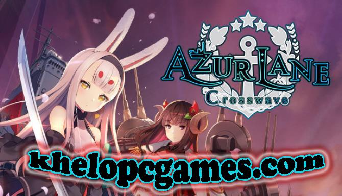 Azur Lane Crosswave PC Game + Torrent Free Download