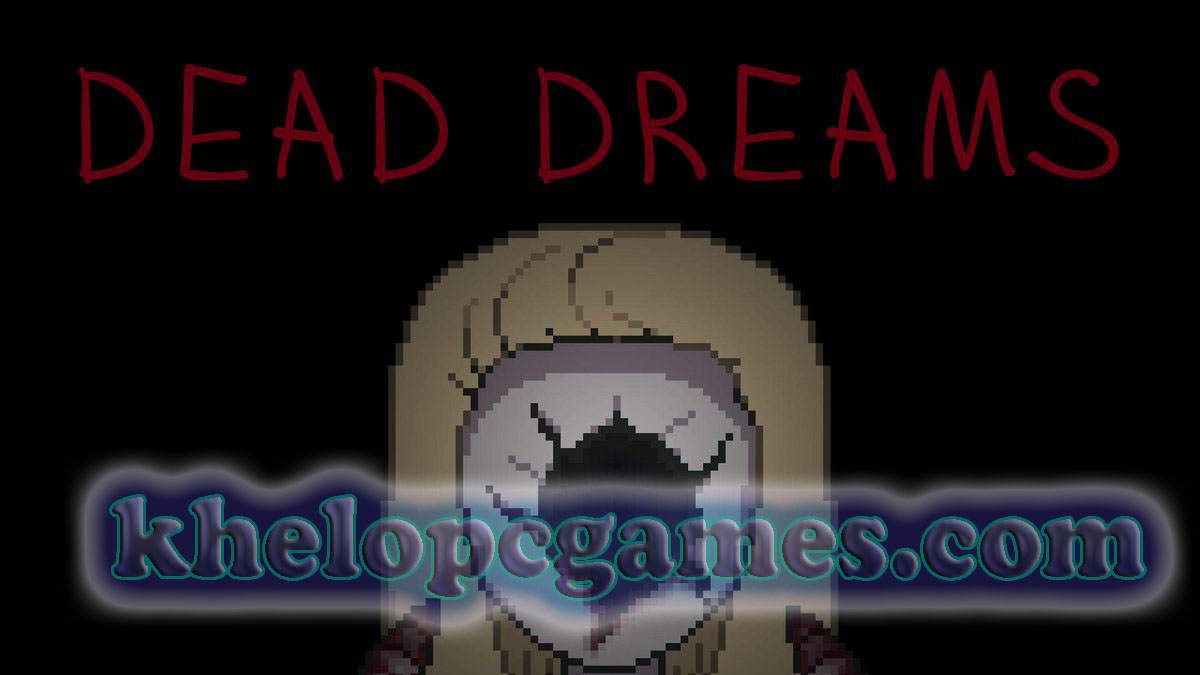 Dead Dreams Game For Pc Full Setup Free Download