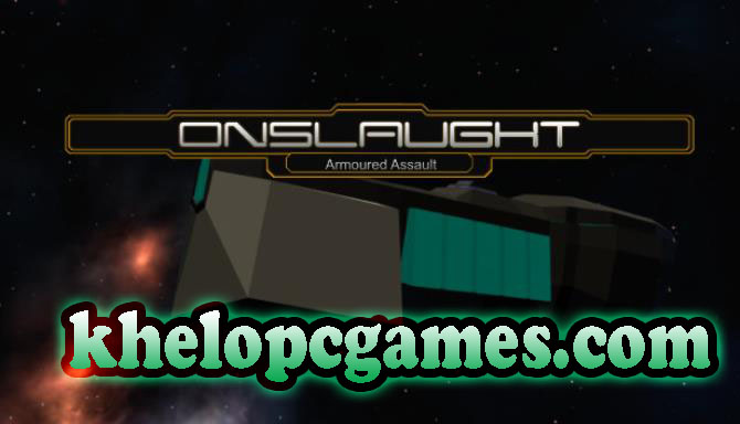 Onslaught: Armoured Assault Pc Game + Torrent Free Download