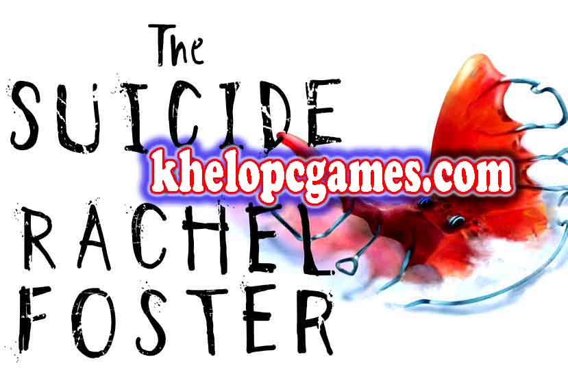 The Suicide of Rachel Foster PC Game + Torrent Full Version Free Download