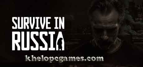 Survive In Russia Game For Pc Full Version Free Download