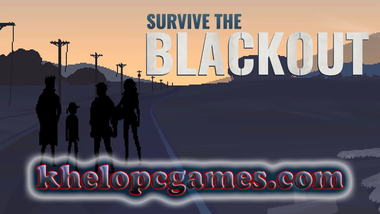 Survive the Blackout Game 2020 PC Game + Torrent Free Download