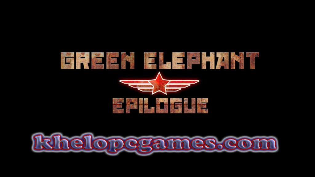 Green Elephant: Epilogue PC Game + Torrent Free Download