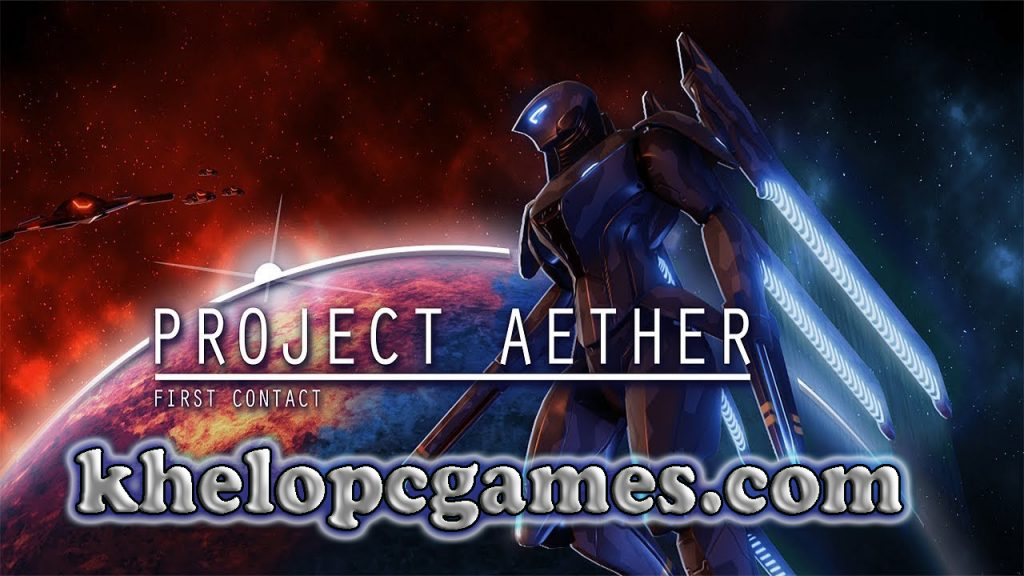 Project AETHER: First Contact PC Game + Torrent Free Download