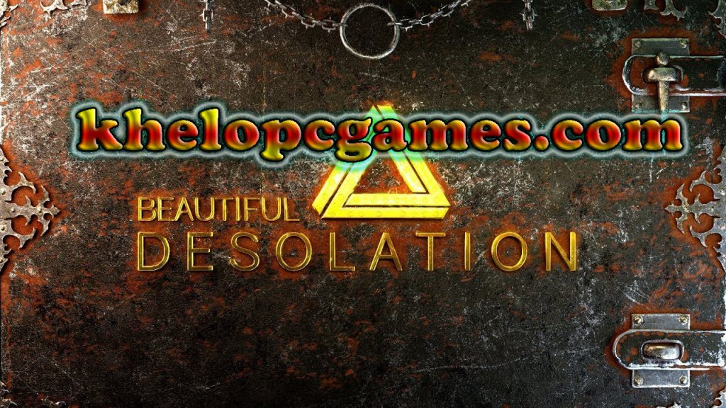 BEAUTIFUL DESOLATION CODEX Pc Game 2020 Free Download