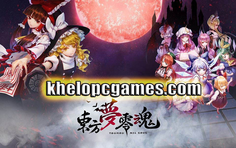 TouHou Nil Soul Highly Compressed 2020 Game Free Download