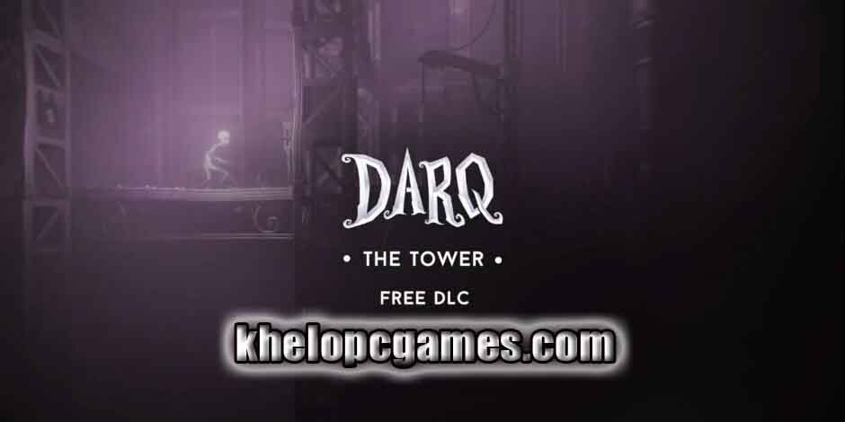 DARQ – The Tower Highly Compressed PC Game + Torrent Free Download