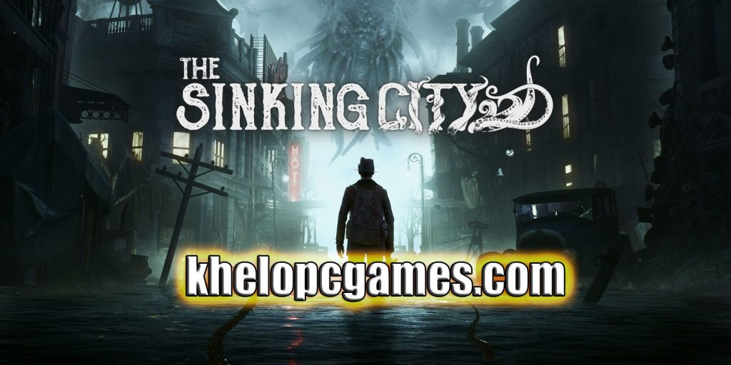 The Sinking City CODEX PC Game + Torrent Free Download Full Version