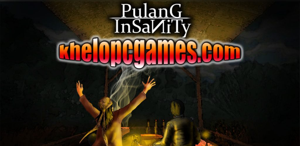 Pulang : Insanity CODEX PC Game + Torrent Free Download