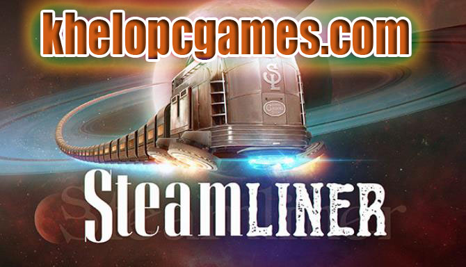 Steamliner CODEX PC Game + Torrent Free Download Full Version