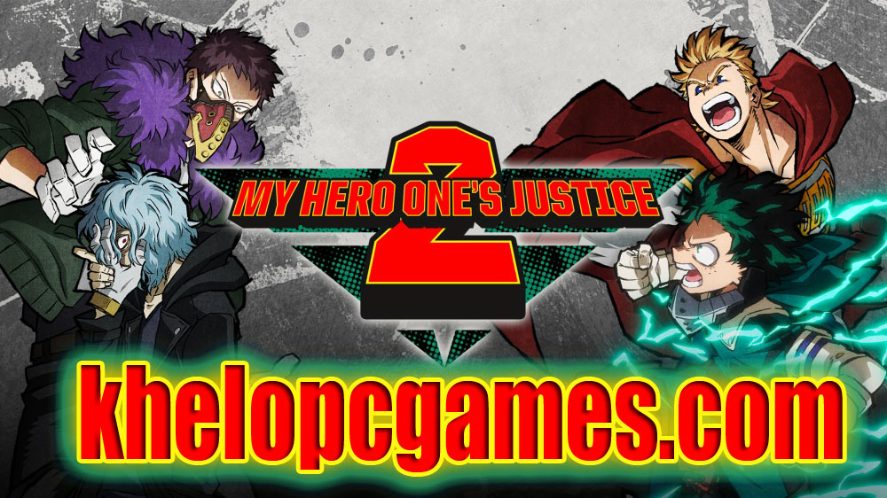 MY HERO ONE'S JUSTICE 2 CODEX PC Game + Torrent Free Download