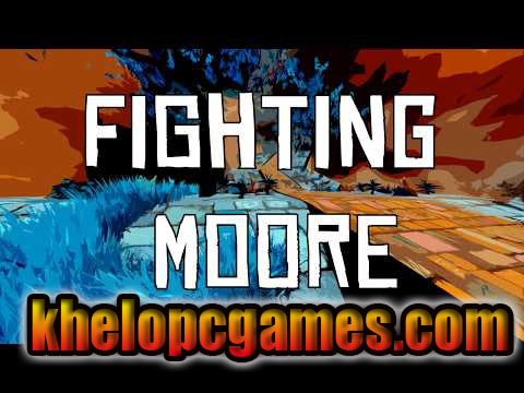 Fighting Moore Highly Compressed PC Game + Torrent Free Download