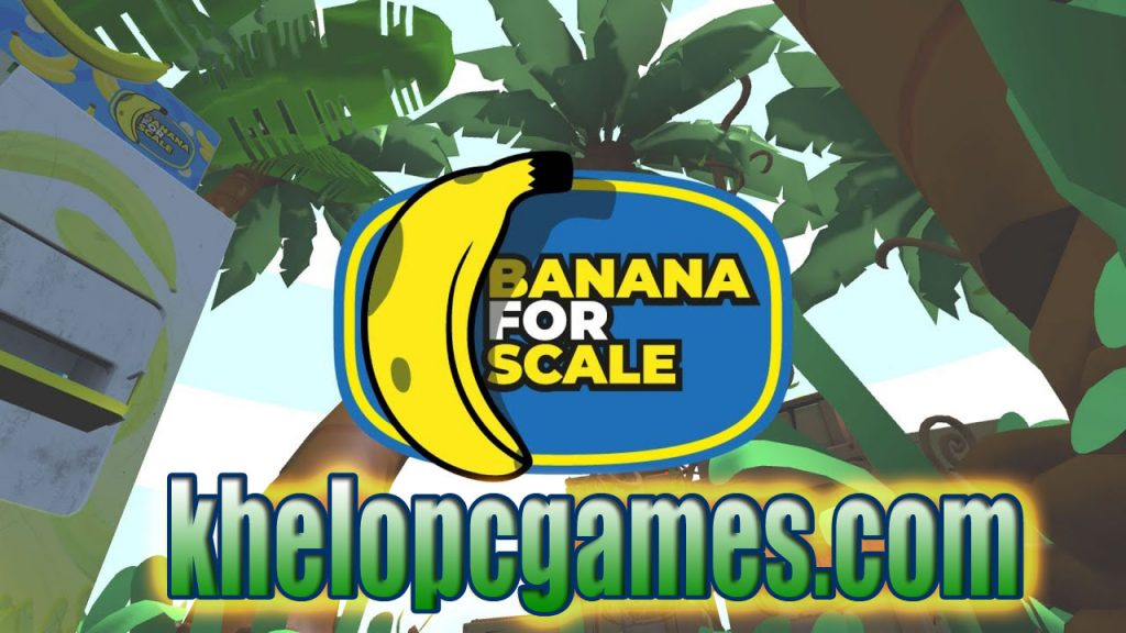 Banana for Scale PLAZA Pc Game 2020 Free Download
