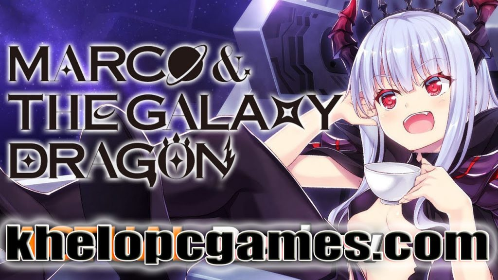 Marco & The Galaxy Dragon Pc Game 2020 Free Download