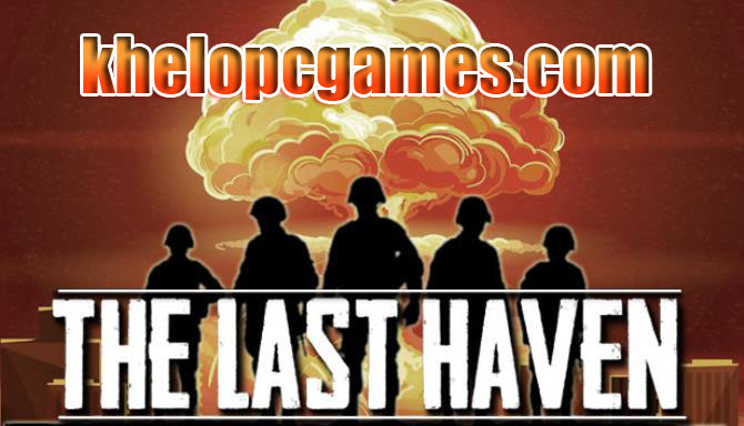 The Last Haven Highly Compressed PC Game + Torrent Free Download