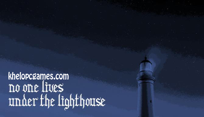 No one lives under the lighthouse CODEX PC Game Free Download