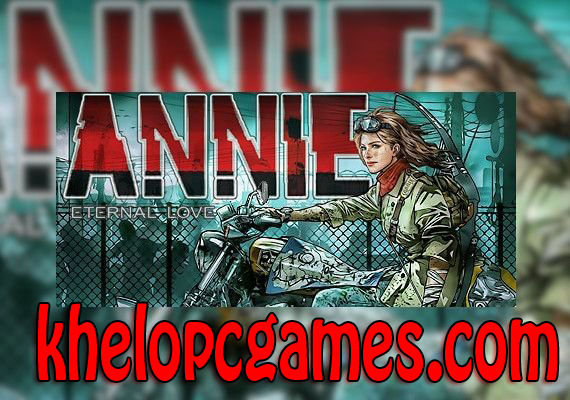 ANNIE:Last Hope Highly Compressed PC Game + Torrent Free Download