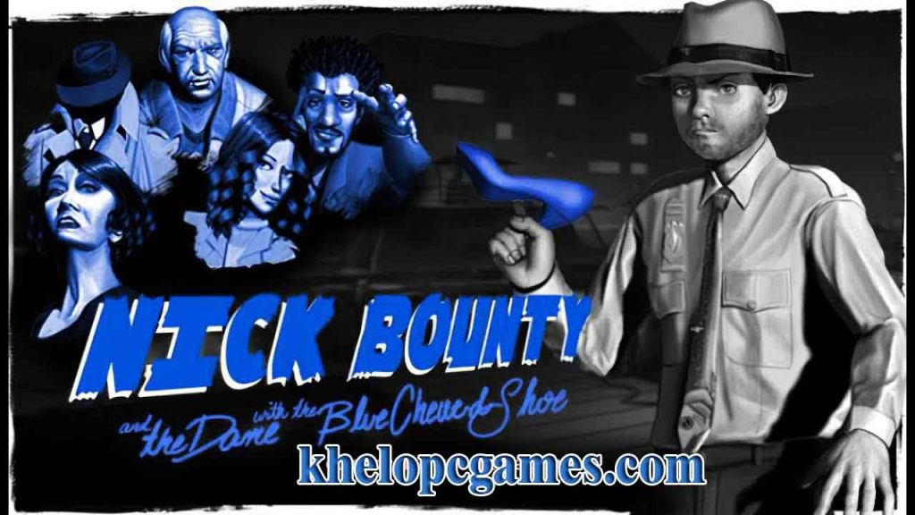 Nick Bounty and the Dame with the Blue Chewed Shoe CODEX PC Game Free Download