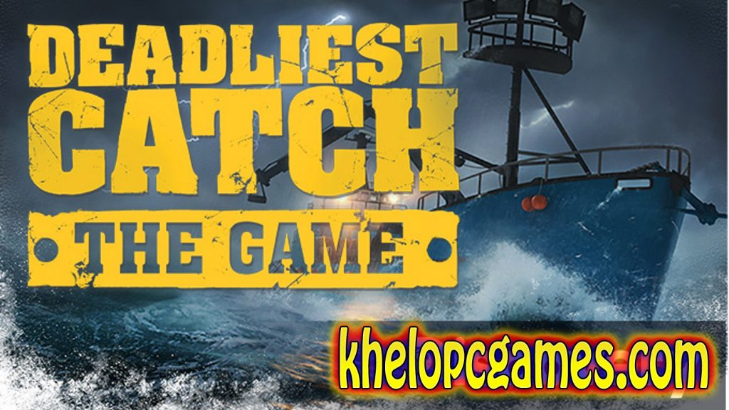 Deadliest Catch: The Game PLAZA PC Game + Torrent Free Download