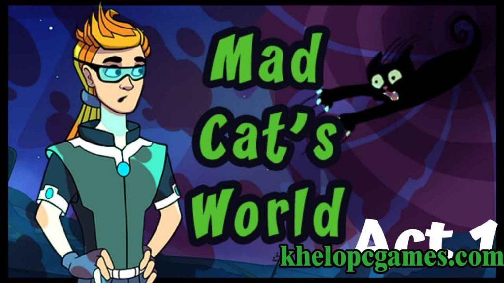Mad Cat's World. Act – 1: Not by meat alone CODEX PC Game Free Download