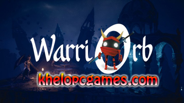 WarriOrb CODEX PC Game + Torrent Full Version Free Download