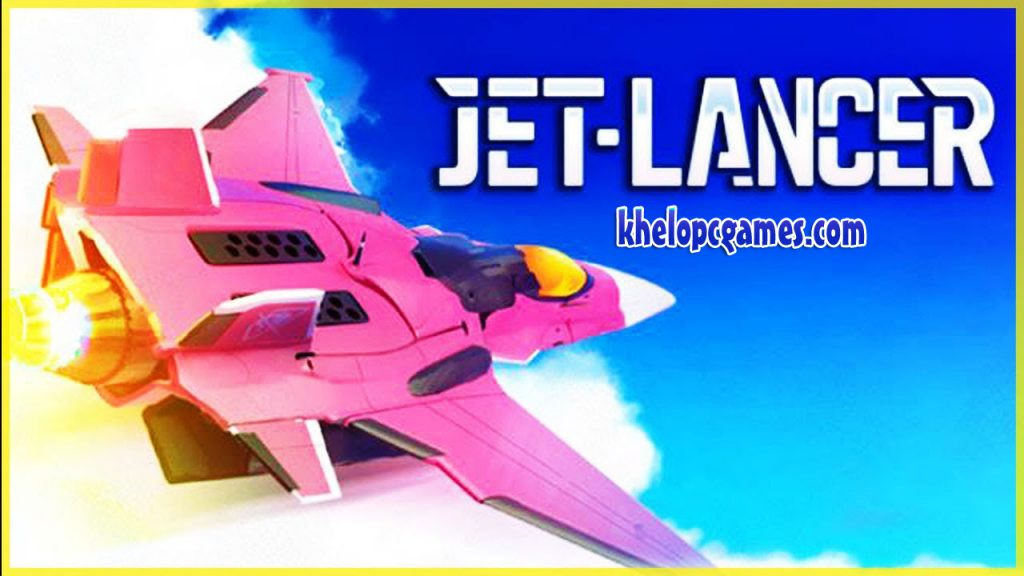 Jet Lancer Free Download Torrent + PC Game Full Version